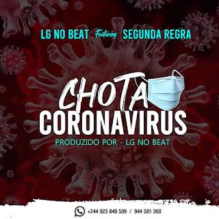 LG No Beat & Segunda Regra - Chota Coronavírus (Afro Pop)