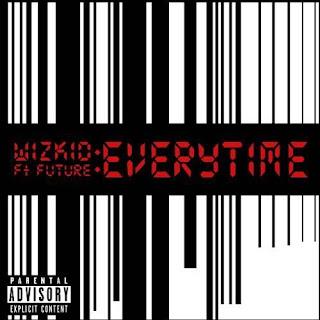 Lyrics: WizKid - Everytime ft Future