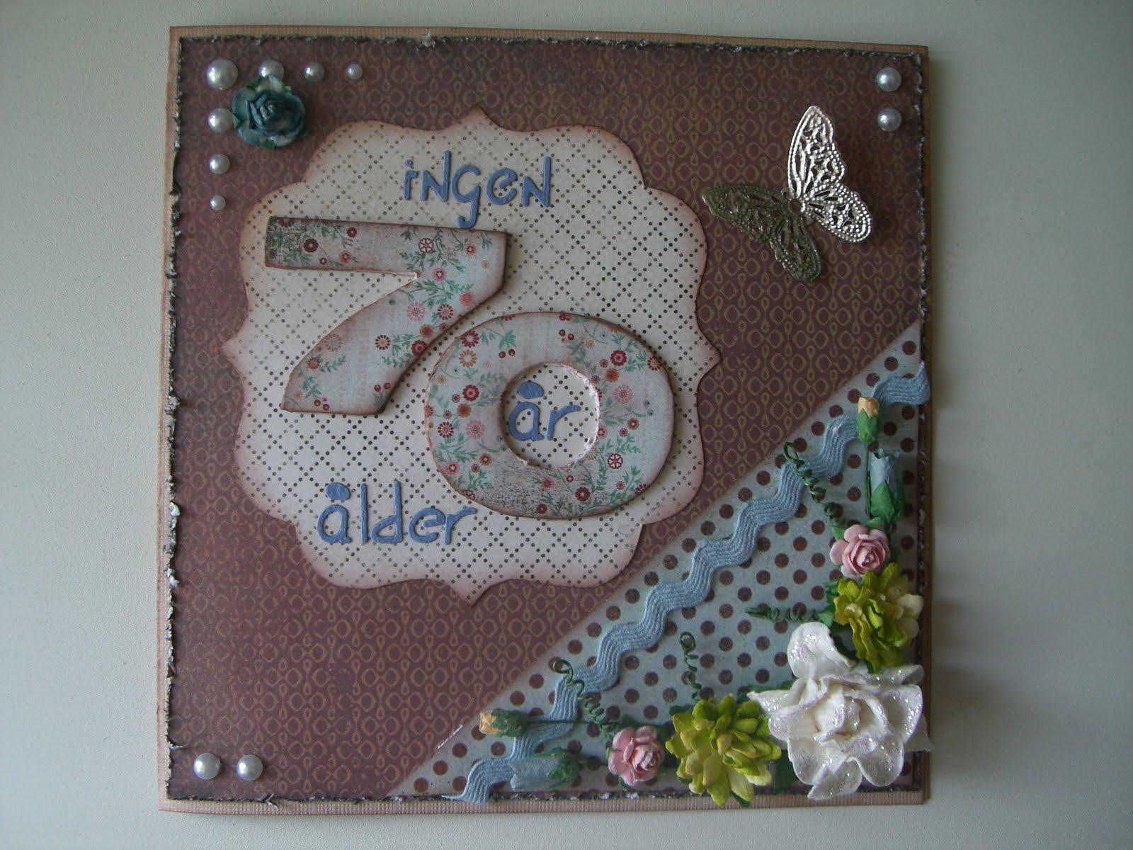 70 års kort Ann Louise Scrapparblogg: 70 års kort 70 års kort