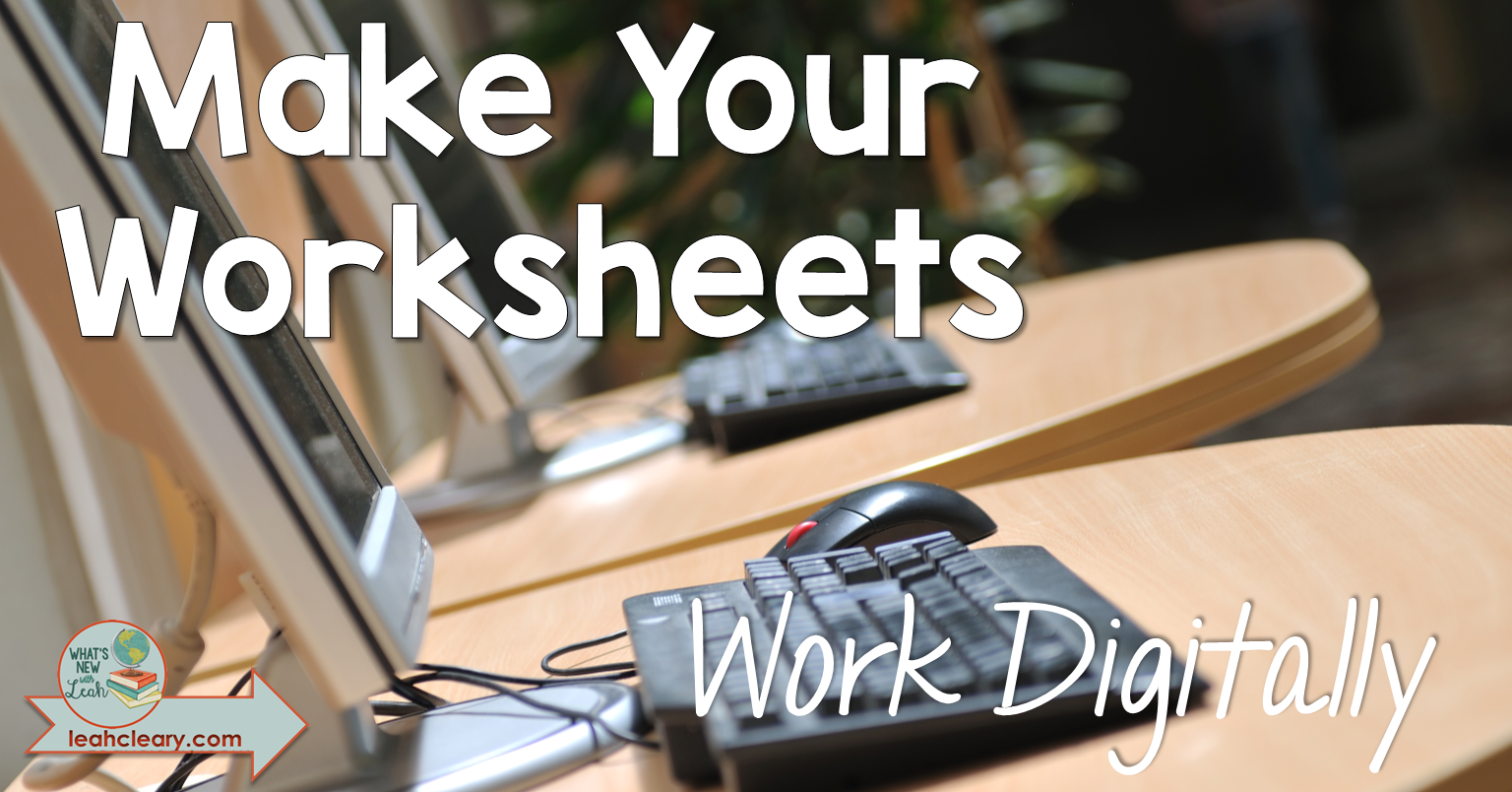 Make Your Worksheets Work Digitally - Leah Cleary: Secondary