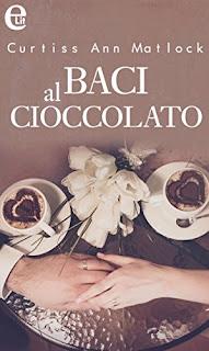 Baci Al Cioccolato Di Curtiss Ann Matlock PDF
