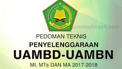 Pedoman Teknis Penyelenggaraan UAMBD UAMBN MI MTs dan MA 2017-2018