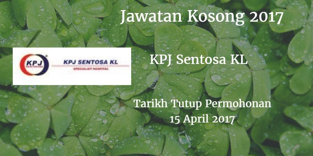 Jawatan Kosong KPJ Sentosa KL 15 April 2017