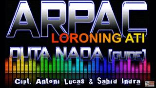 Lirik Lagu Loroning Ati - Antoni Lucas Arpac Sahid Indra