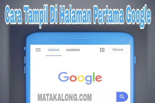 5 Cara Mudah Agar Website Tampil Di Google Paling Atas