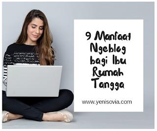 9 Manfaat Ngeblog bagi Ibu Rumah Tangga