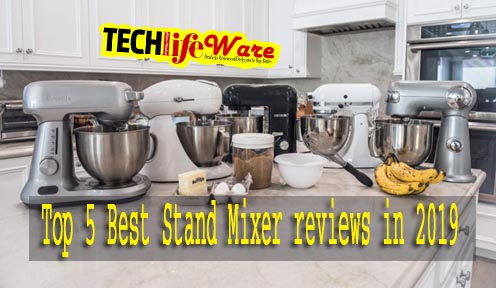 Top 5 Best Stand Mixer reviews in 2019
