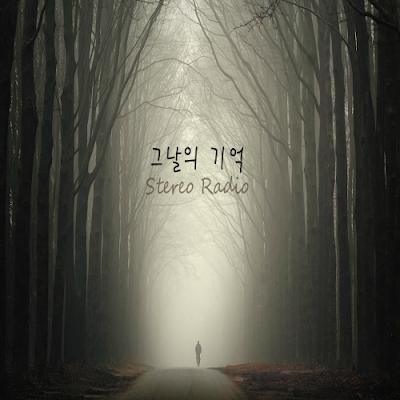 [Single] Stereo Radio – 그날의 기억