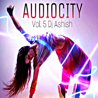 Audiocity Vol.5 - DJ Ashish