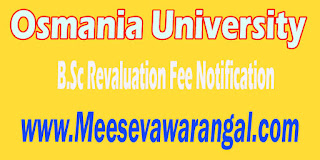 Osmania University B.Sc (ASLP) Annual 2016 Revaluation Fee Notification