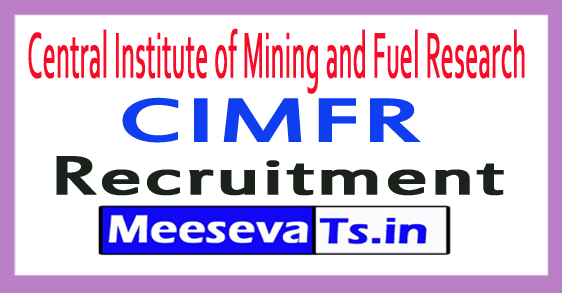 Central Institute of Mining and Fuel Research CIMFR Recruitment