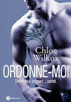 http://leslecturesdeladiablotine.blogspot.fr/2017/08/ordonne-moi-de-chloe-wilkox.html