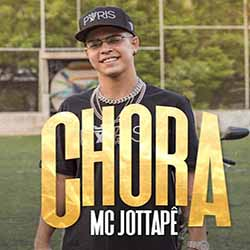 Baixar Música Chora - MC Jottapê Mp3