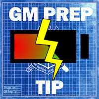 GM Prep Tip: Recharge Your Batteries