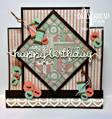 Our Daily Bread Designs Custom Dies: Happy Birthday, Sewing Die Set, Pierced Squares,  Deco Border, Our Daily Bread Designs Paper Collection:  Soulful Stitches, Our Daily Bread Designs Fun & Fancy Folds Card Kit - Center Step