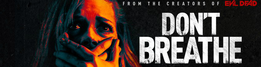 Don't Breath (2016) Film Banner