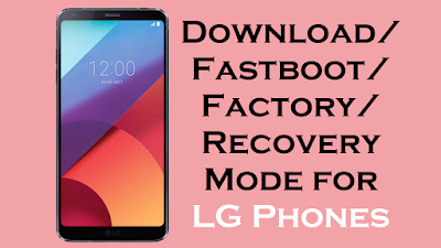 Download Factory Fastboot recovery Mode for LG Phones