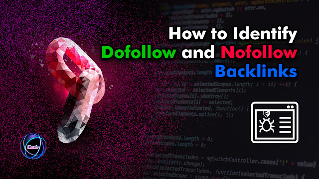Identify Dofollow and Nofollow Backlinks