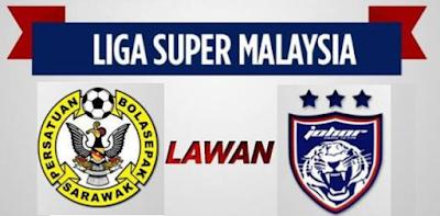Live Streaming Sarawak vs JDT FC Liga Super 28 Februari 2017