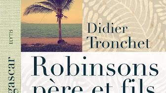 """""""Robinsons Père et Fils"""", de Didier Tronchet"""