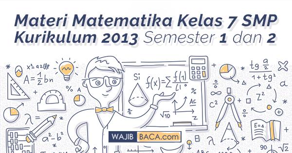 Materi Matematika Kelas 7 Smp Kurikulum 2013 Semester 1 Dan 2