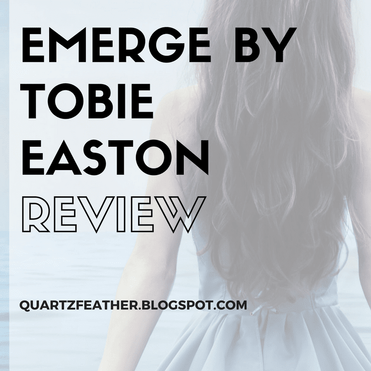Emerge by Tobie Easton Review