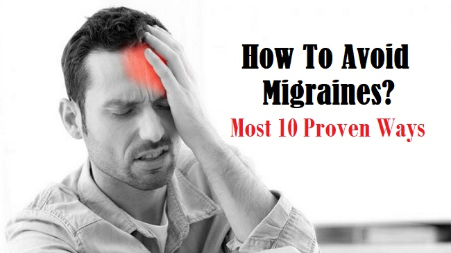 How To Avoid Migraines? Most 10 Proven Ways