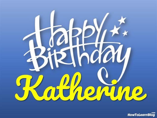 Happy Birthday Katherine   Best Wishes   Greeting Card   HBD Celebration
