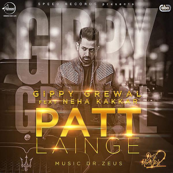 Gippy Grewal - Patt Lainge (feat. Neha Kakkar & Dr. Zeus) - Single Cover