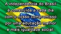 Frases sobre Independência do Brasil e Semana da Pátria