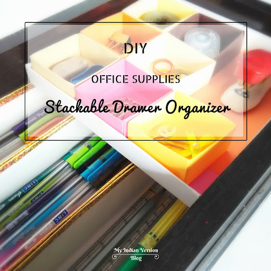 DIY Office Supplies Stackable Drawer Organizer (which slides!)