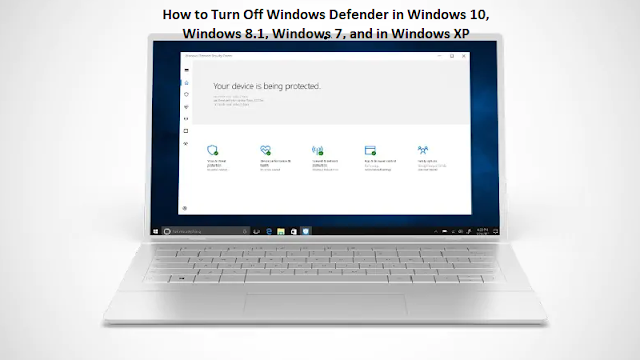 How to Turn Off Windows Defender in Windows 10, Windows 8.1, Windows 7, and in Windows XP forever