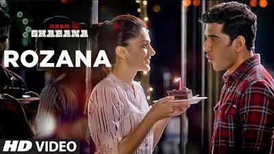 Rozana Lyrics | Naam shabana