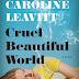Free Download of Cruel Beautiful World by Caroline Leavitt   is Best Review