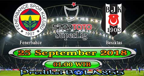 Prediksi Bola855 Fenerbahce vs Besiktas 25 September 2018