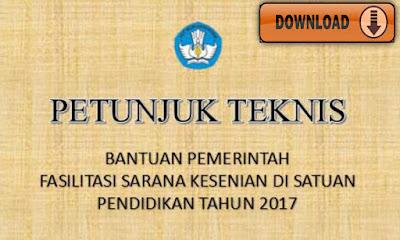 Juknis Bantuan Fasilitas Sarpras Kesenian Tahun 2017 Untuk SD SMP SMA SMK