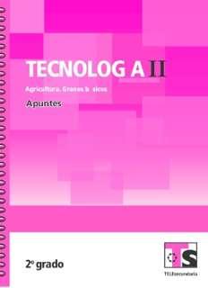 Libro de TelesecundariaTecnología II Agricultura Granos BásicosSegundo grado2016-2017