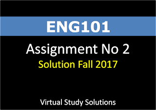 ENG101 Assignment No 2 Solution Fall 2017