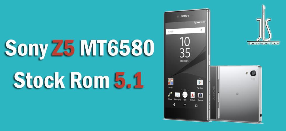 الروم المسحوب لهاتف Sony Z5 MT6580 بإصدار أندرويد 5 1