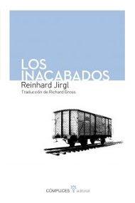 Los inacabados. Reinhard Jirl