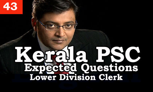 Kerala PSC - Expected/Model Questions for LD Clerk - 43