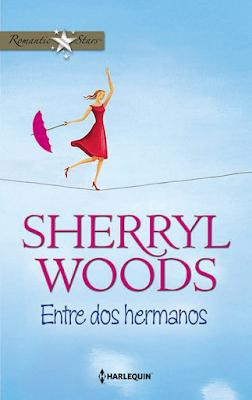 Sherryl Woods - Entre Dos Hermanos