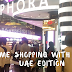COME SHOPPING WITH ME - UAE EDITION