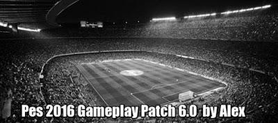 PES 2016 Alex Gameplay Patch 6.0