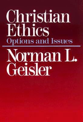 "Book Review: ""Christian Ethics: Options and Issues"" by Christian philosopher and theologian Dr. Norman Geisler"