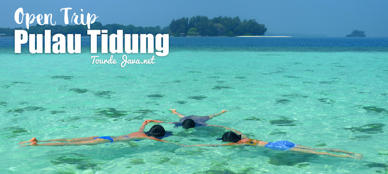 paket open trip pulau tidung pulau seribu