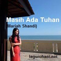Download Lagu Rohani Masih Ada Tuhan (Mariah Shandi)