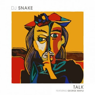 DJ Snake & George Maple - Talk Lyrics