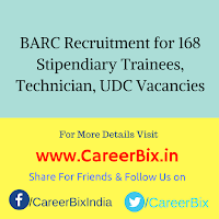 BARC Recruitment for 168 Stipendiary Trainees, Technician, UDC Vacancies