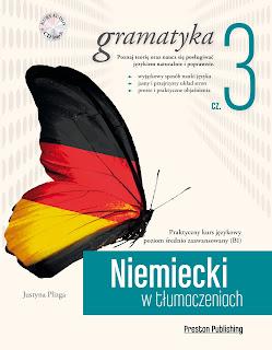 Niemiecki w tłumaczeniach cz. 3 gramatyka, wydawnictwo Preston Publishing